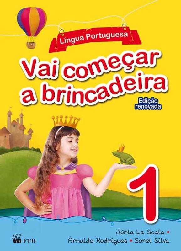 Vai começar a brincadeira - Língua Portuguesa - Vol. 1