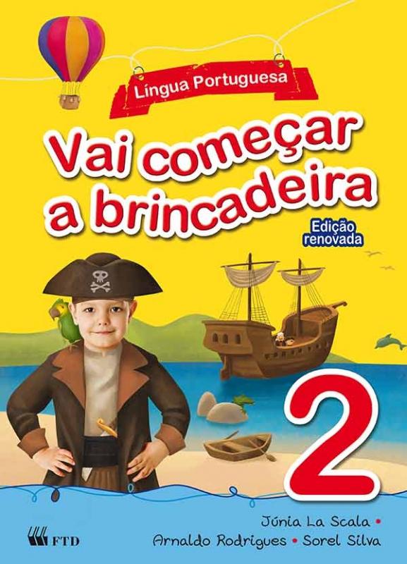Vai começar a brincadeira - Língua Portuguesa - Vol. 2