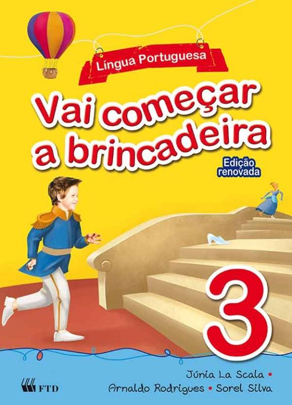 Vai começar a brincadeira - Língua Portuguesa - Vol. 3