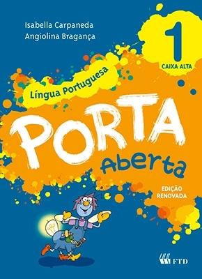 Porta Aberta - Língua Portuguesa - 1º ano - CAIXA ALTA (Ed. Renovada)