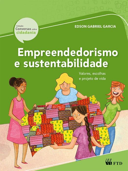 Empreendedorismo e sustentabilidade - Valores, escolhas e projeto de vida