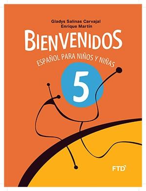 Bienvenidos: Español para Niños y Niñas - 5