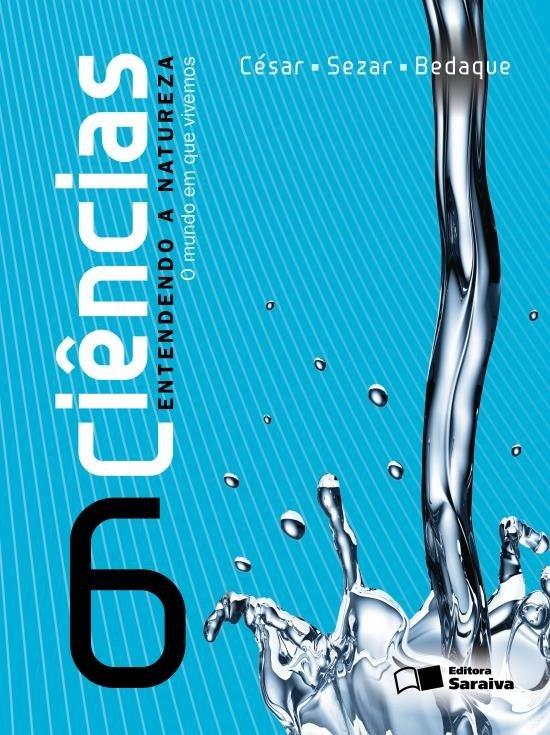 Ciências - Entendendo A Natureza - 6º Ano - 25ª Ed. 2013