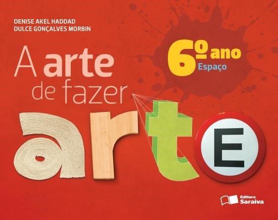 A Arte de Fazer Arte - Espaço - 6º Ano - 4ª Ed. 2013