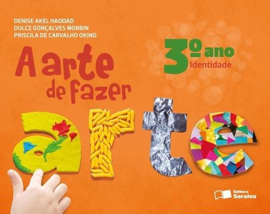 A Arte de Fazer Arte - Identidade - 3º Ano - 2ª Ed. 2013