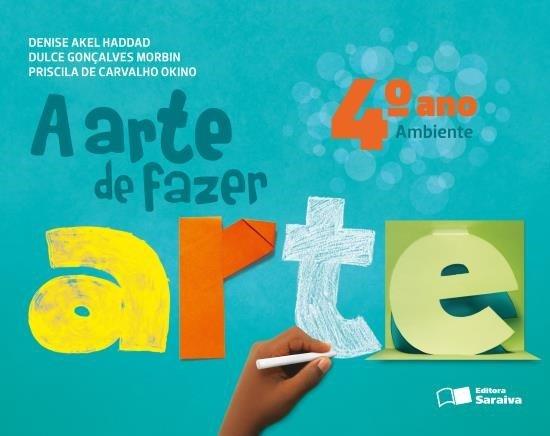 A Arte de Fazer Arte - Ambiente - 4º Ano - 2ª Ed. 2013
