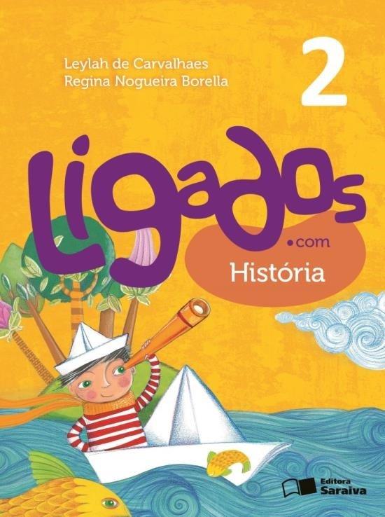 Ligados.Com - História - 2º Ano - 2ª Ed. 2015