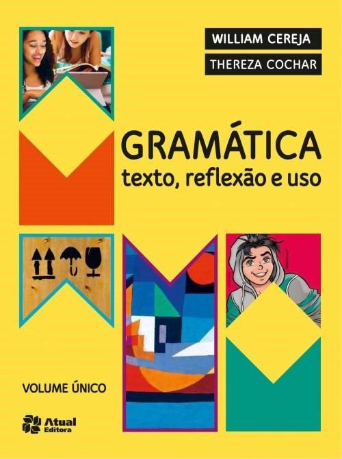 Gramática - Texto , Reflexão E Uso