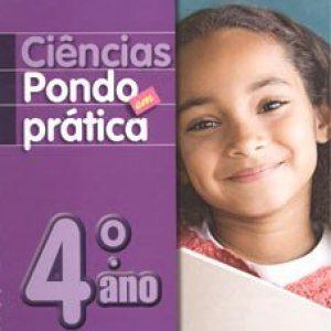 Ciências - Pondo Em Prática - 3ª Série - 4º Ano - 1ª Ed. 2010