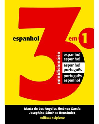 Minidicionário de Espanhol 3 em 1 - Espanhol/Espanhol Espanhol/Português Português/Espanhol