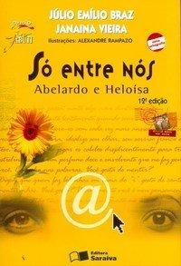Só Entre Nós - Abelardo e Heloísa - Conforme A Nova Ortografia - Col. Jabuti