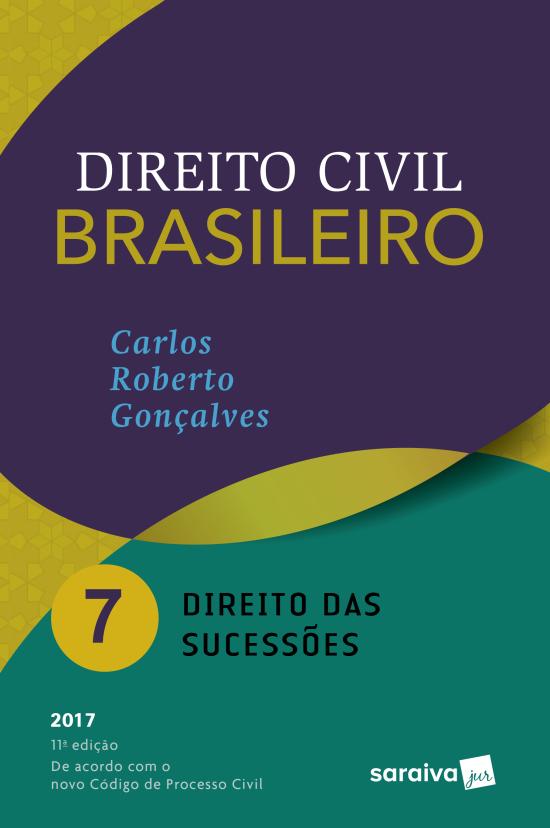Direito Civil Brasileiro - Vol. 7 - Direito Das Sucessões - 11ª Ed. 2017