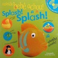 Splash! Splash! - Col. Bebê Achou!
