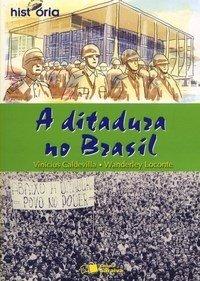 A Ditadura no Brasil - Col. Por Dentro da História