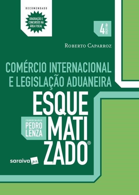 Comércio Internacional e Legislação Aduaneira Esquematizado - 4ª Ed. 2017