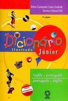 Dicionário Ilustrado Júnior - Inglês / Português - Português / Inglês - 2ª Ed