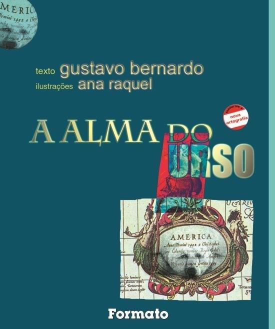 A Alma do Urso - Nova Ortografia - 2ª Ed. 1999
