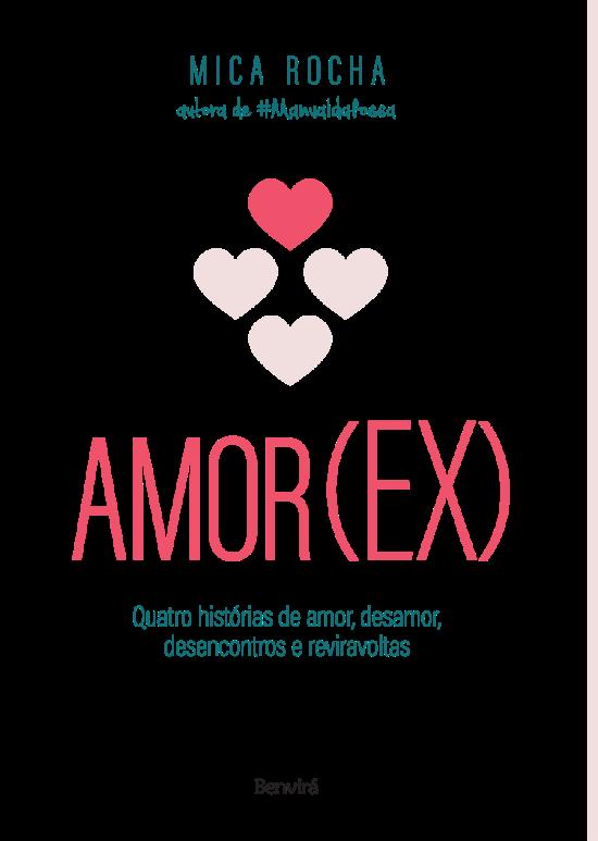 Amor(Ex) - Quatro Histórias de Amor, Desamor, Desencontros e Reviravoltas