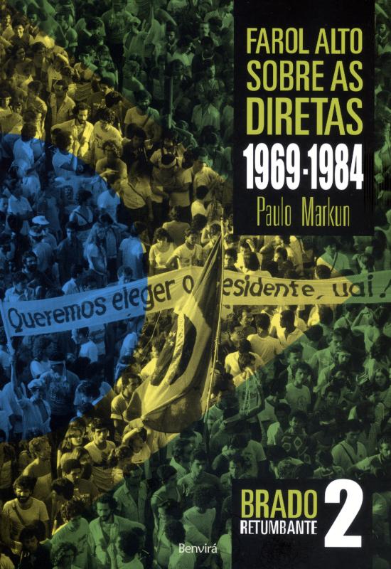 Farol Alto Sobre A Ditadura - 1969-1984 – o Brado Retumbante – Vol. 2