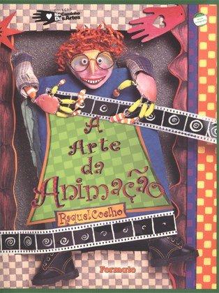 A Arte da Animação - Col. No Caminho Das Artes - Conforme a Nova Ortografia