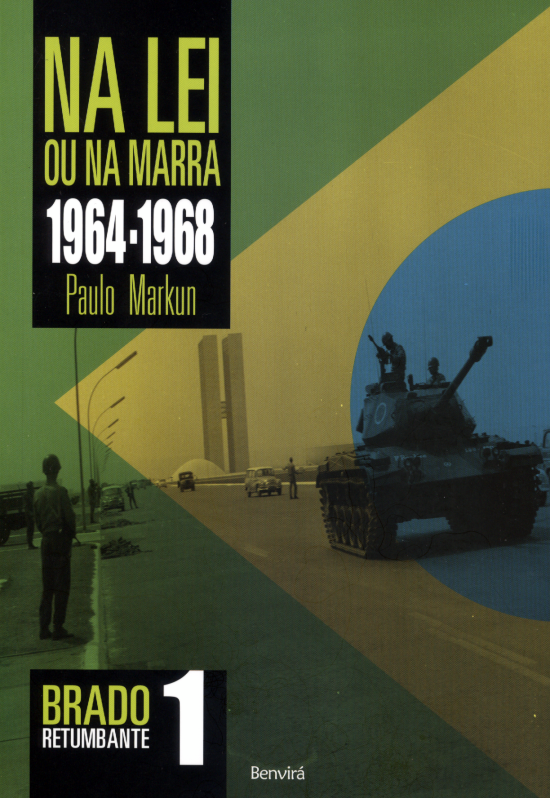 Na Lei ou na Marra - 1964-1968 – o Brado Retumbante – Vol. 1