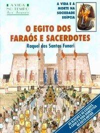 O Egito Dos Faraós e Sacerdotes - Col. a Vida No Tempo
