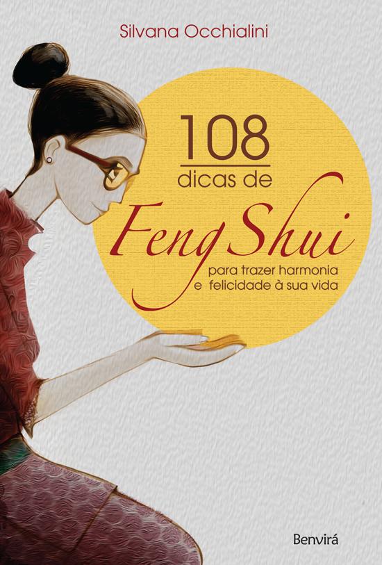 108 Dicas de Feng Shui Para Trazer Harmonia e Felicidade À Sua Vida