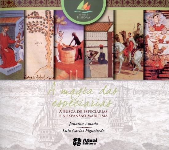A Magia Das Especiarias - Col. Nas Ondas da História - 4ª Ed. 2013