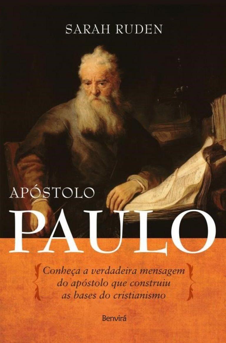 Apóstolo Paulo - Conheça A Verdadeira Mensagem do Apóstolo Que Construiu As Bases do Cristianismo