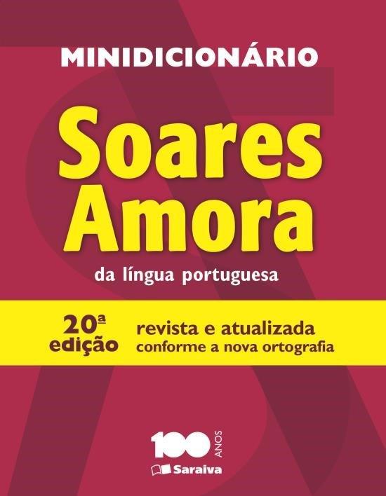 Minidicionário Soares Amora da Língua Portuguesa - 20ª Ed. 2014
