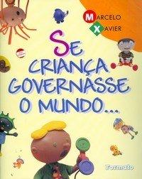 Se Criança Governasse o Mundo ... - Conforme a Nova Ortografia
