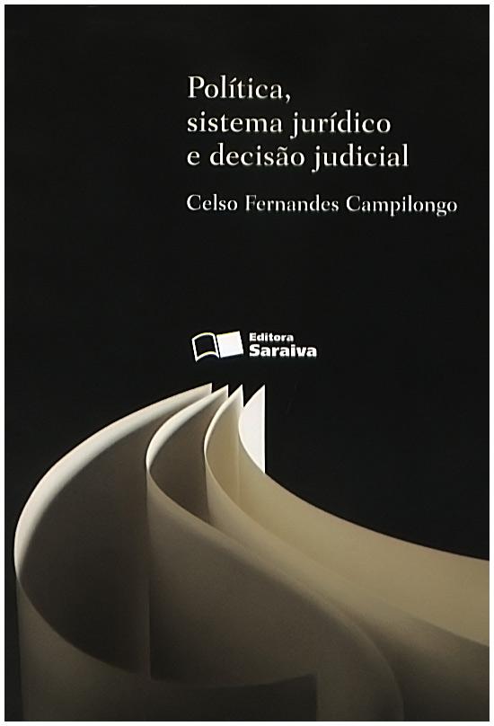Política, Sistema Jurídico e Decisão Judicial - 2ª Ed.