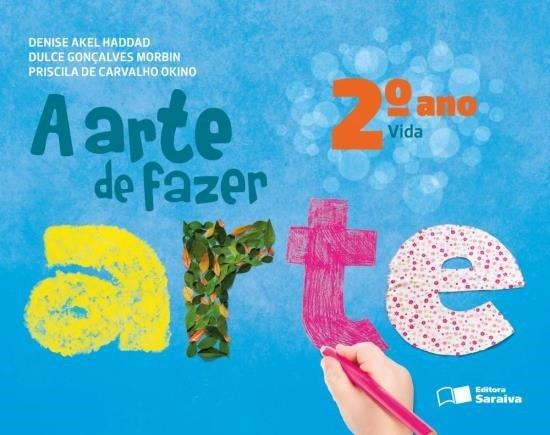A Arte de Fazer Arte - Vida - 2º Ano - 2ª Ed. 2013