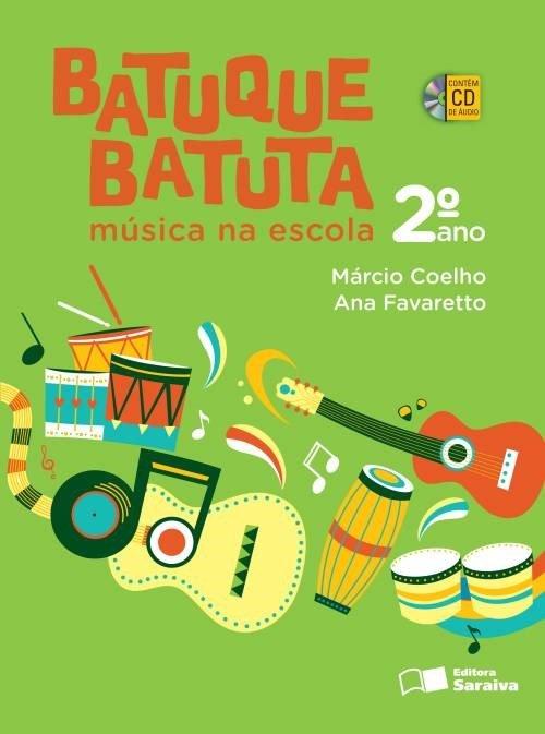 Batuque Batuta - Música na Escola - 2º Ano - 2ª Ed. 2014