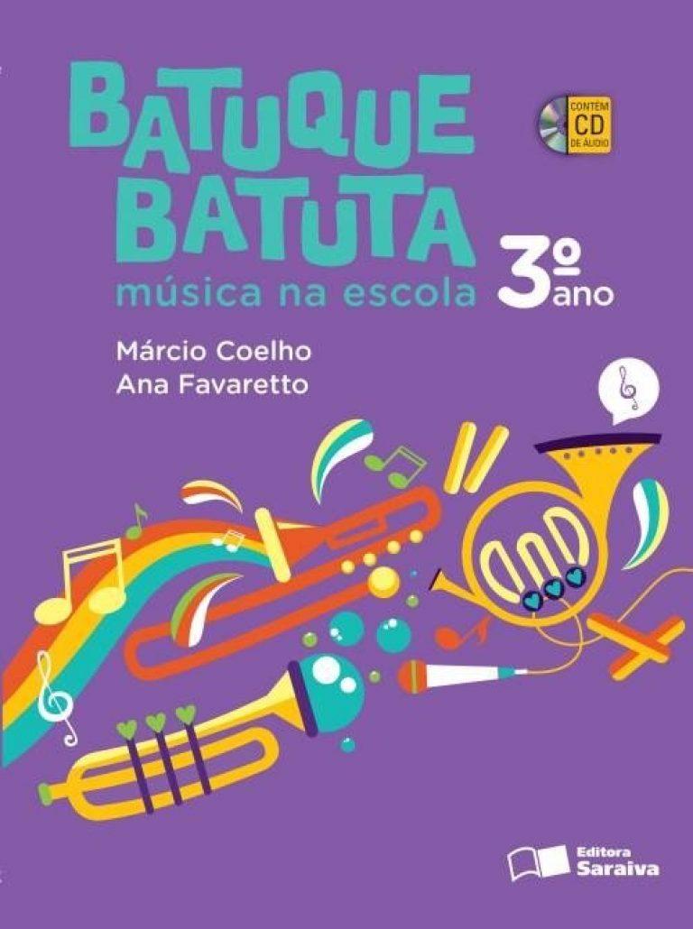 Batuque Batuta - Música na Escola - 3º Ano - 2ª Ed. 2014