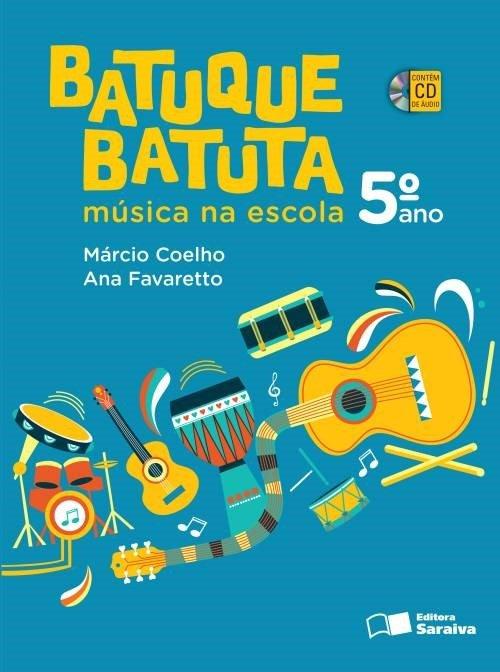 Batuque Batuta - Música na Escola - 5º Ano - 2ª Ed. 2014