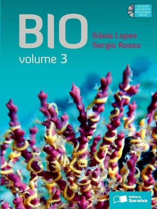Bio - Vol. 3 - Ensino Médio - 3ª Ed. 2014