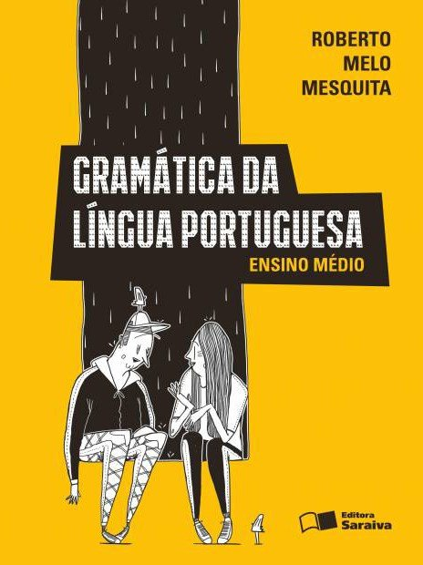 Gramática da Língua Portuguesa - Ensino Médio - 11ª Ed. 2014