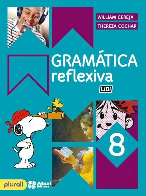 Gramática Reflexiva - 8º Ano - 4ª Ed. 2016