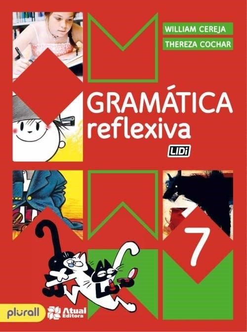 Gramática Reflexiva - 7º Ano - 4ª Ed. 2016