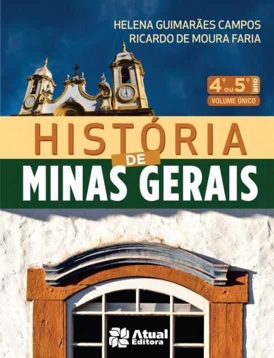 História de Minas Gerais - 4º ou 5º Ano - 3ª Ed. 2012 - Vol. Único
