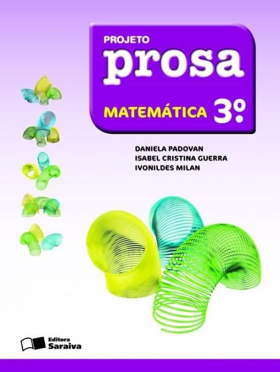 Projeto Prosa - Matemática - 3º Ano - 2ª Ed. 2012