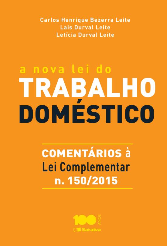 A Nova Lei do Trabalho Doméstico - Comentários À Lei Complementar Nº 150/2015