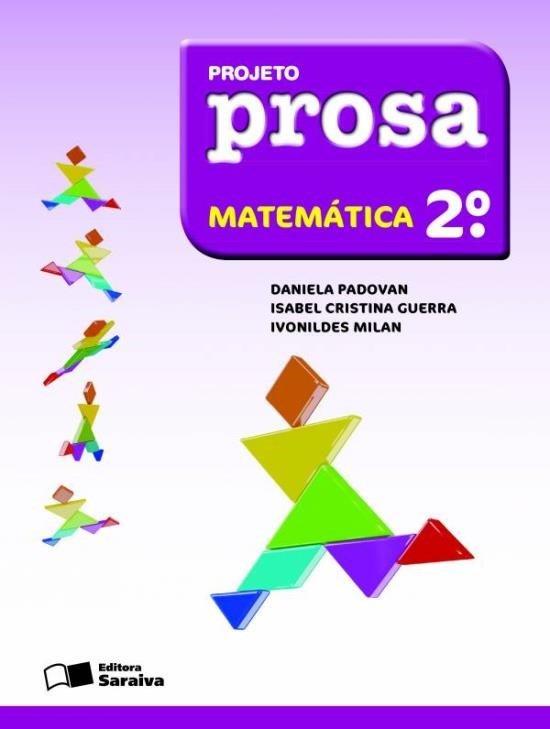 Projeto Prosa - Matemática - 2º Ano - 3ª Ed. 2012