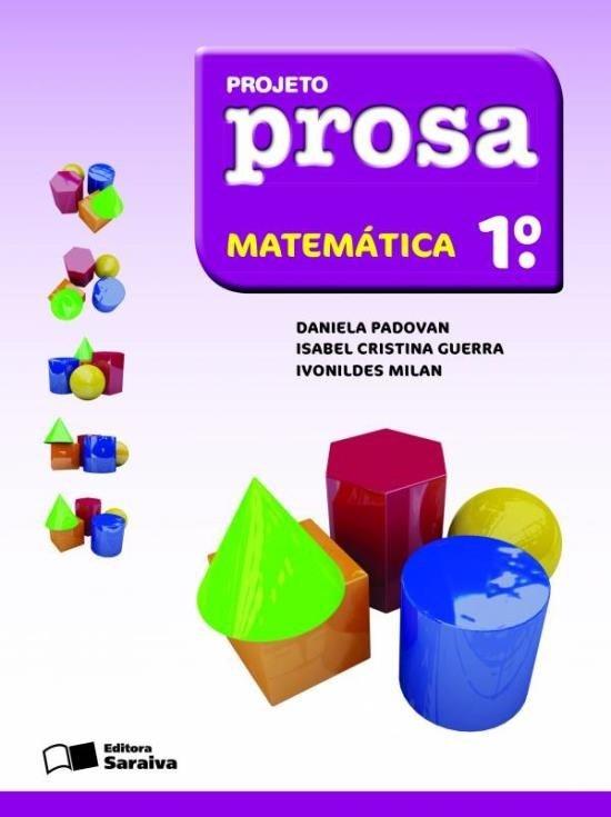 Projeto Prosa - Matemática - 1º Ano - 2ª Ed. 2012