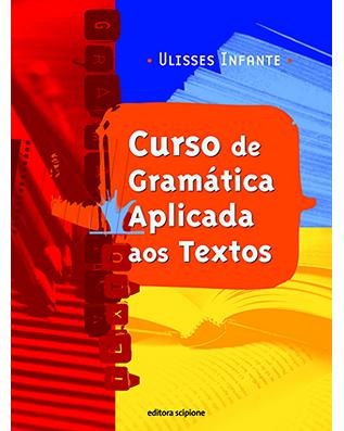 Curso de Gramática Aplicada aos Textos Volume único