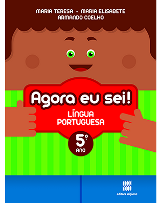 Agora eu sei! Língua Portuguesa 5º ano