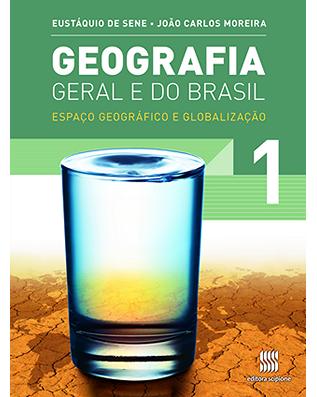 Geografia Geral e do Brasil: Espaço geográfico e globalização Volume 1