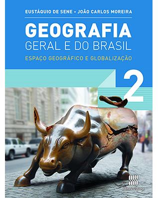 Geografia Geral e do Brasil: Espaço geográfico e globalização Volume 2