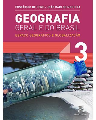 Geografia Geral e do Brasil: Espaço geográfico e globalização Volume 3